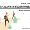 Training SNI ISO/IEC 17025:2017 Khusus Mahasiswa Batch II