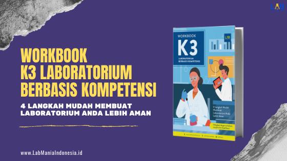 Buku Workbook K3 Laboratorium Berbasis Kompetensi dari LabMania