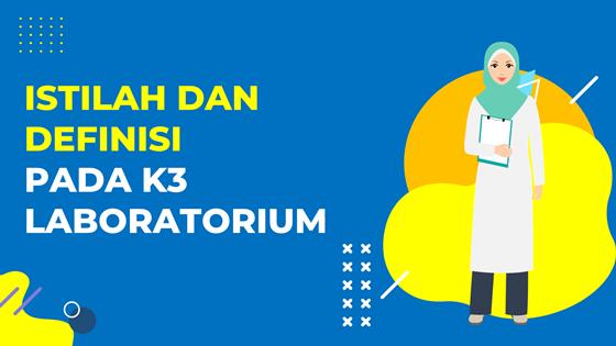 Istilah Dan Definisi Pada K3 Laboratorium