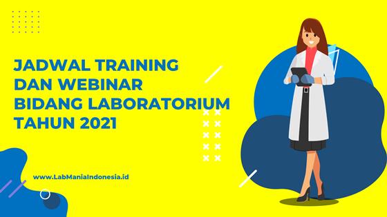 Jadwal Training Dan Webinar Laboratorium Tahun 2021