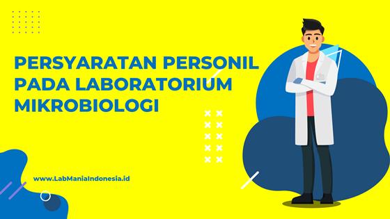 Persyaratan Personil Mikrobiologist di Laboratorium Mikrobiologi