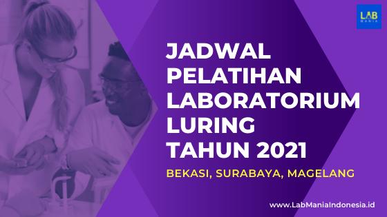 Jadwal Pelatihan Laboratorium Luring Tahun 2021 LabMania Indonesia